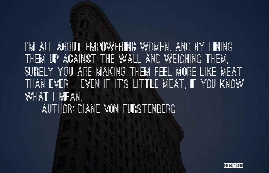 Wall Up Quotes By Diane Von Furstenberg