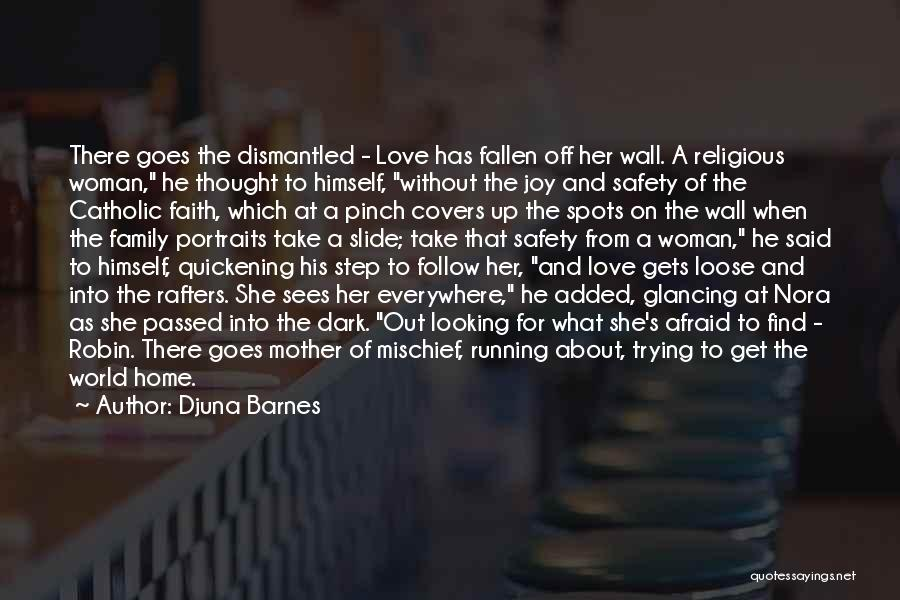 Wall Up Quotes By Djuna Barnes