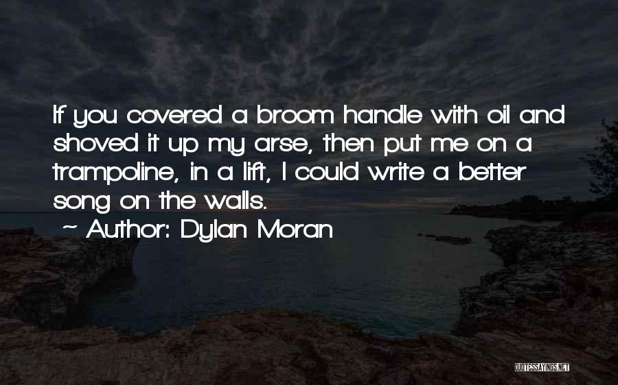Wall Up Quotes By Dylan Moran