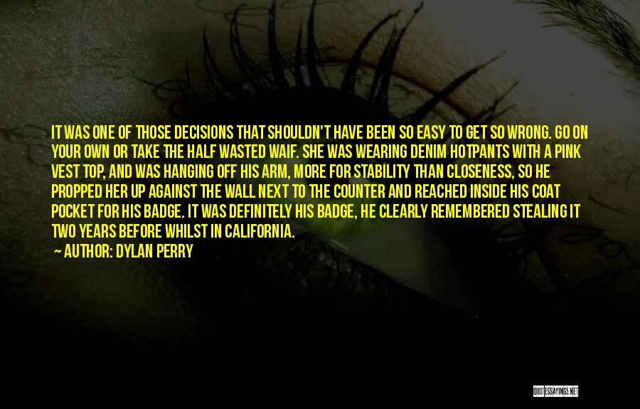 Wall Up Quotes By Dylan Perry