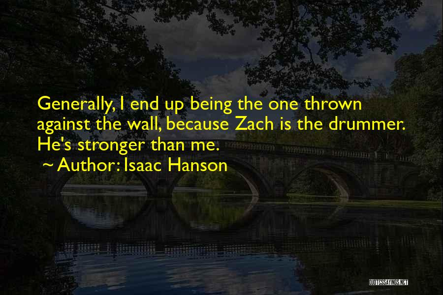 Wall Up Quotes By Isaac Hanson