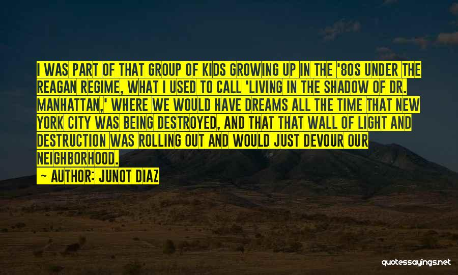 Wall Up Quotes By Junot Diaz