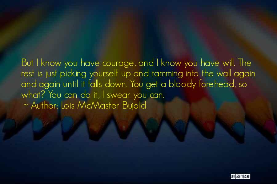 Wall Up Quotes By Lois McMaster Bujold