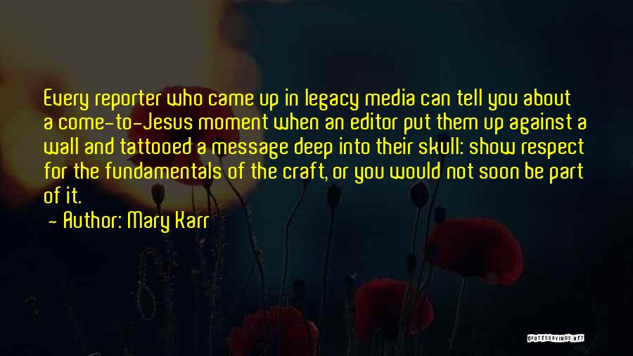 Wall Up Quotes By Mary Karr