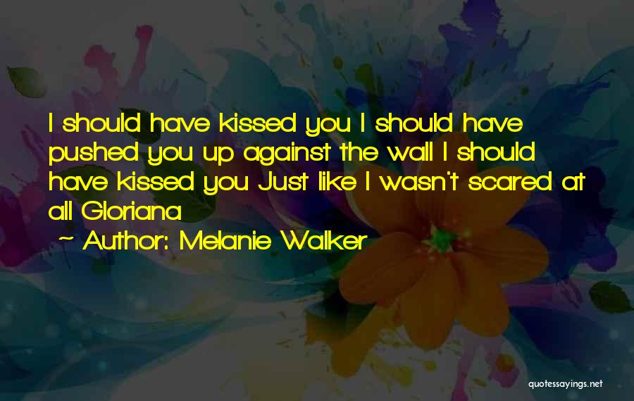 Wall Up Quotes By Melanie Walker
