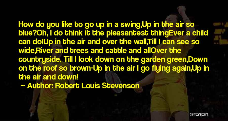 Wall Up Quotes By Robert Louis Stevenson
