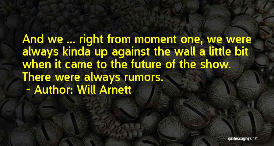 Wall Up Quotes By Will Arnett