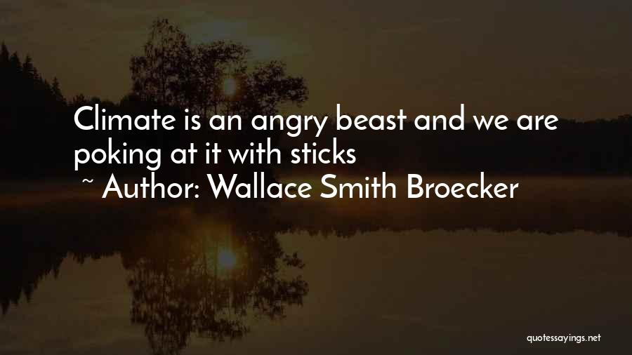 Wallace Smith Broecker Quotes 2170319