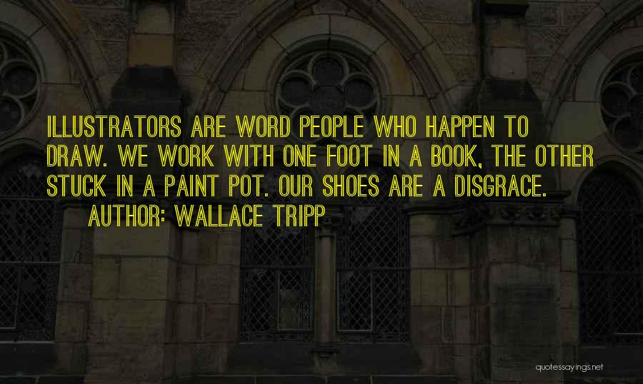 Wallace Tripp Quotes 463176