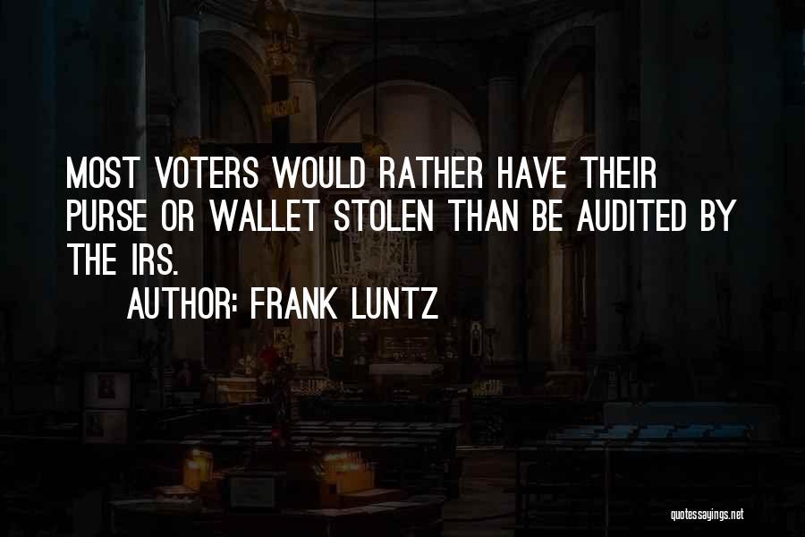Wallet Stolen Quotes By Frank Luntz