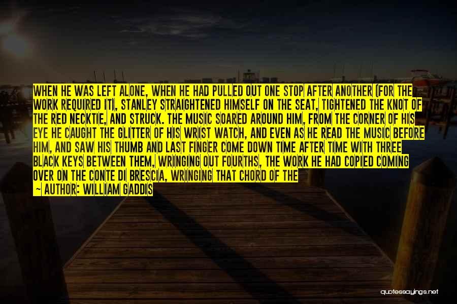 Walls Coming Down Quotes By William Gaddis