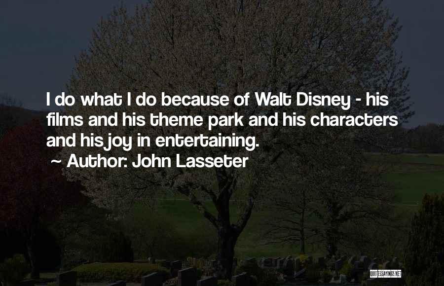 Walt Disney Theme Park Quotes By John Lasseter