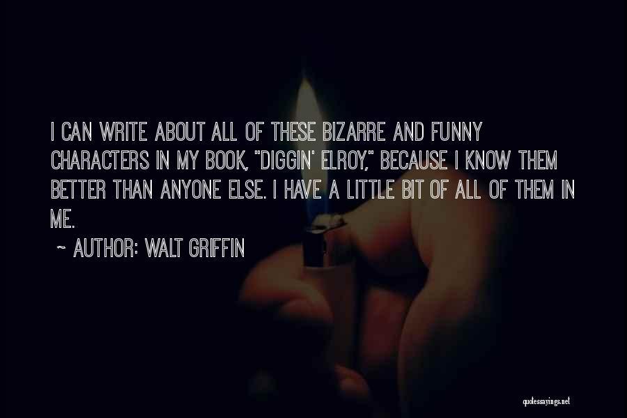 Walt Griffin Quotes 1311220