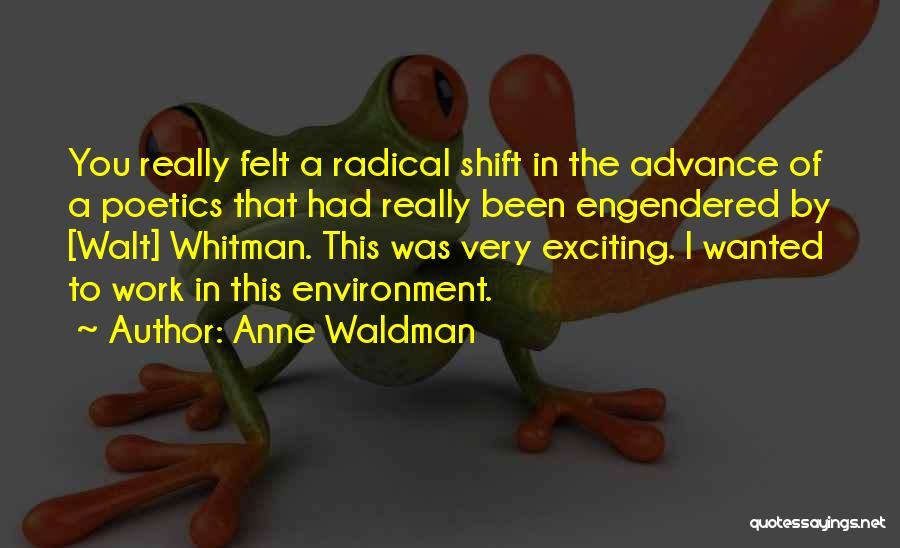 Walt Quotes By Anne Waldman