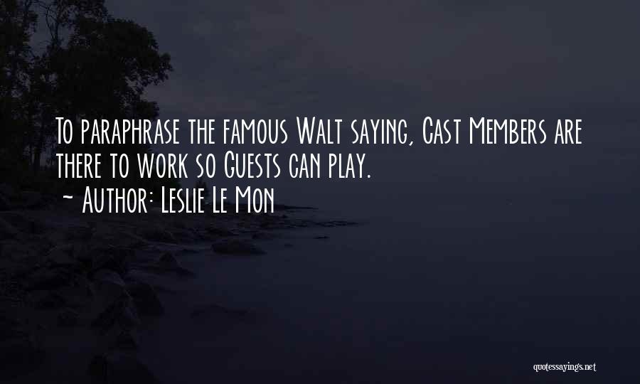 Walt Quotes By Leslie Le Mon