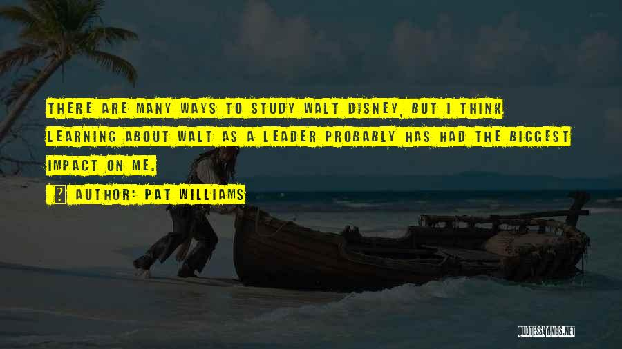 Walt Quotes By Pat Williams