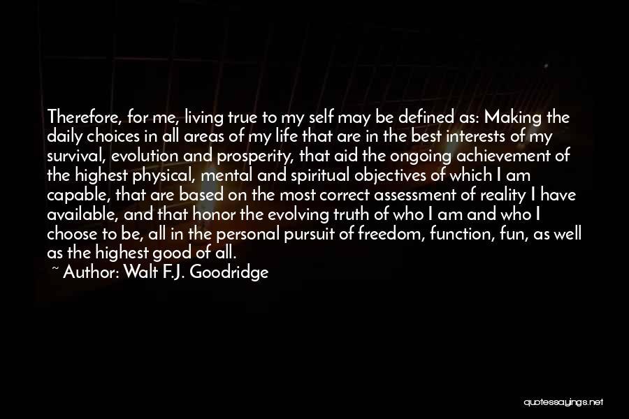 Walt Quotes By Walt F.J. Goodridge