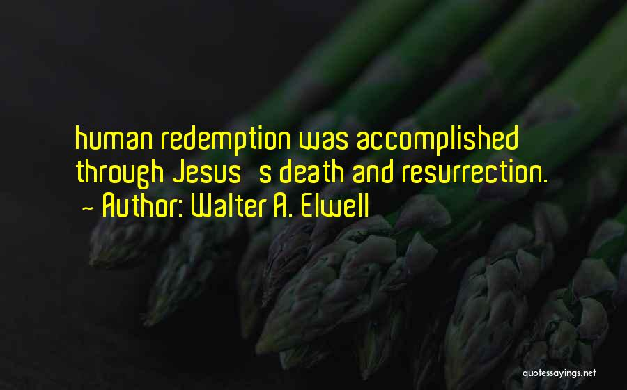 Walter A. Elwell Quotes 433545