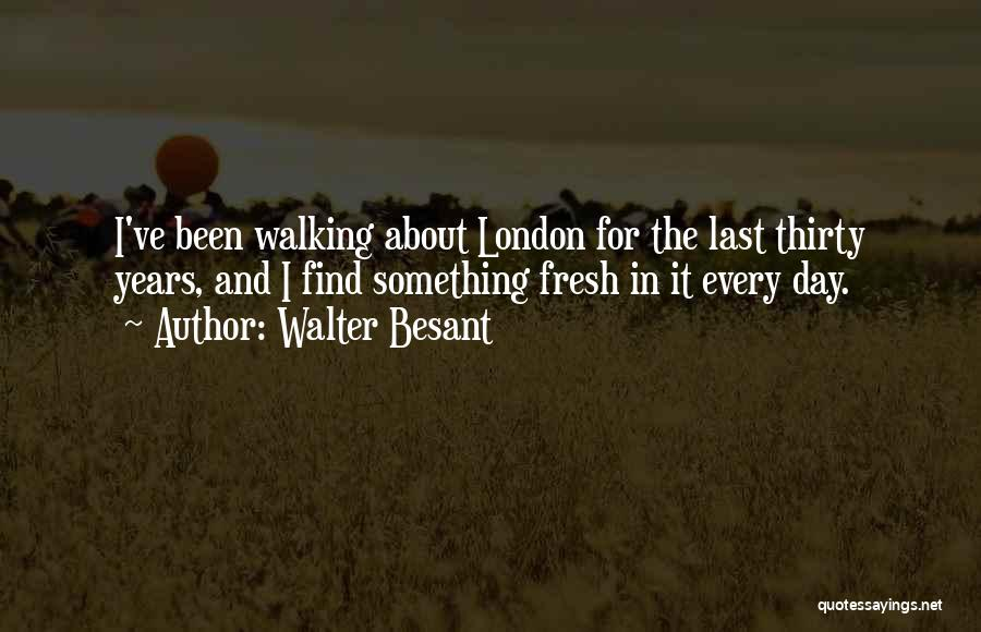 Walter Besant Quotes 1300923