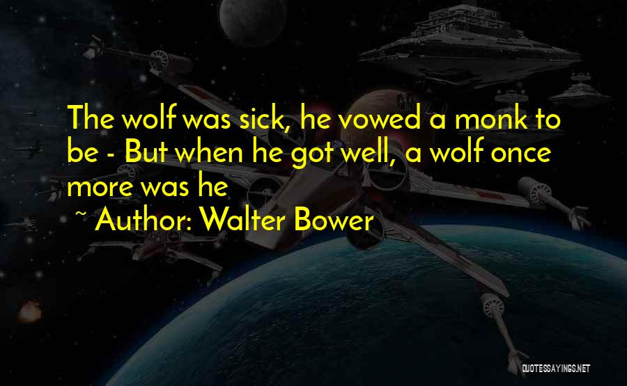 Walter Bower Quotes 1364766