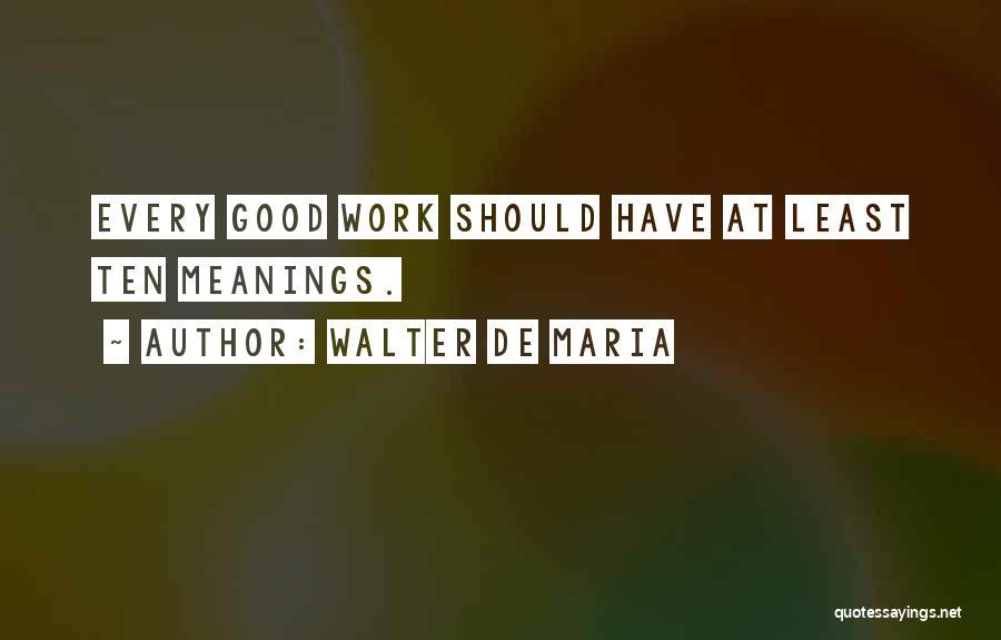 Walter De Maria Quotes 1475661