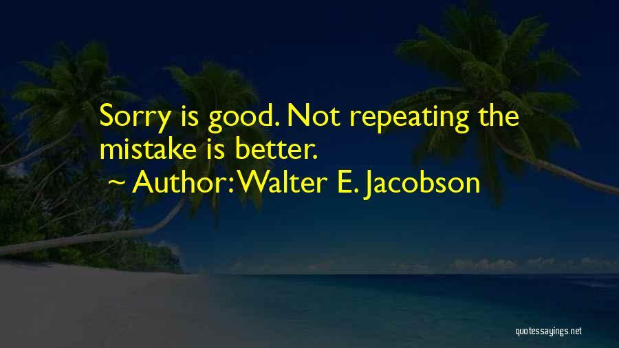Walter E. Jacobson Quotes 1244098