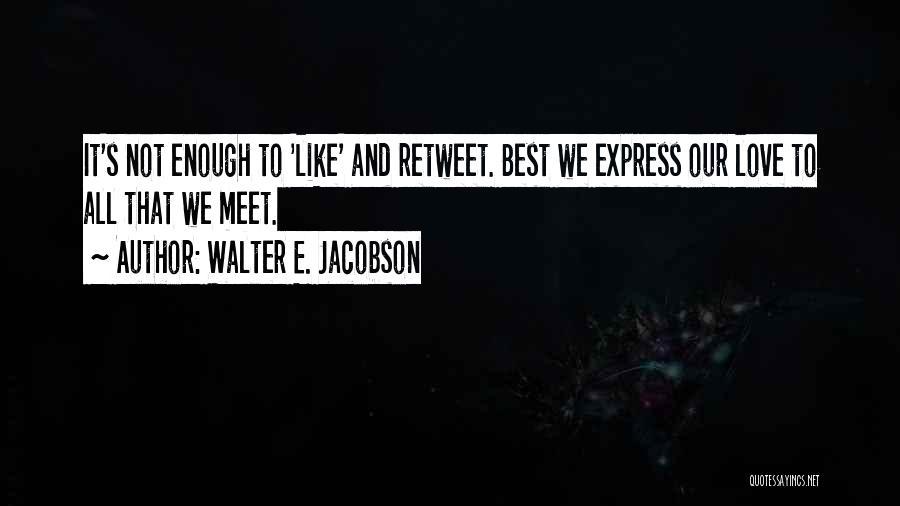 Walter E. Jacobson Quotes 1672883
