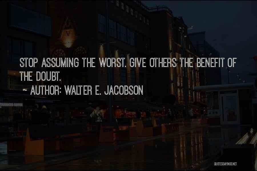 Walter E. Jacobson Quotes 1789711
