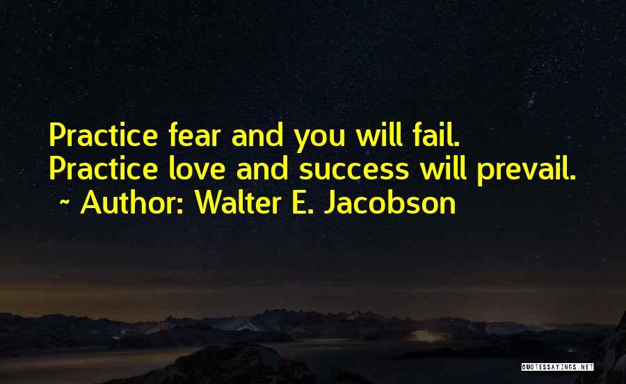Walter E. Jacobson Quotes 1837698
