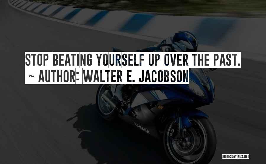 Walter E. Jacobson Quotes 2089355