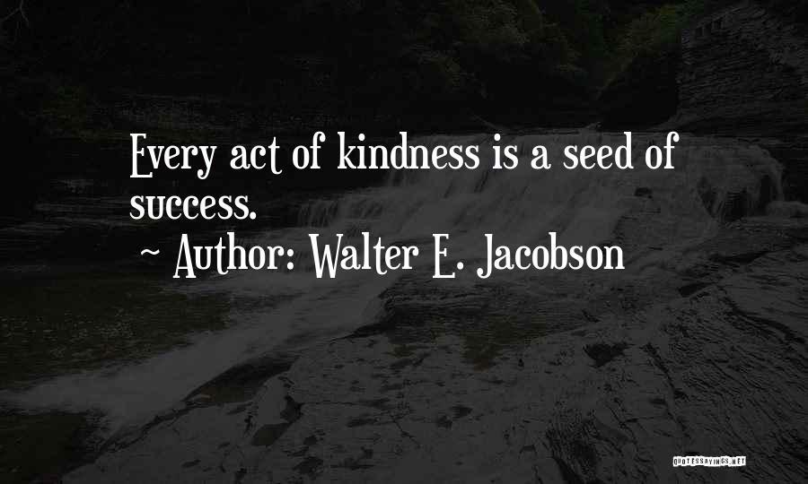 Walter E. Jacobson Quotes 2149313