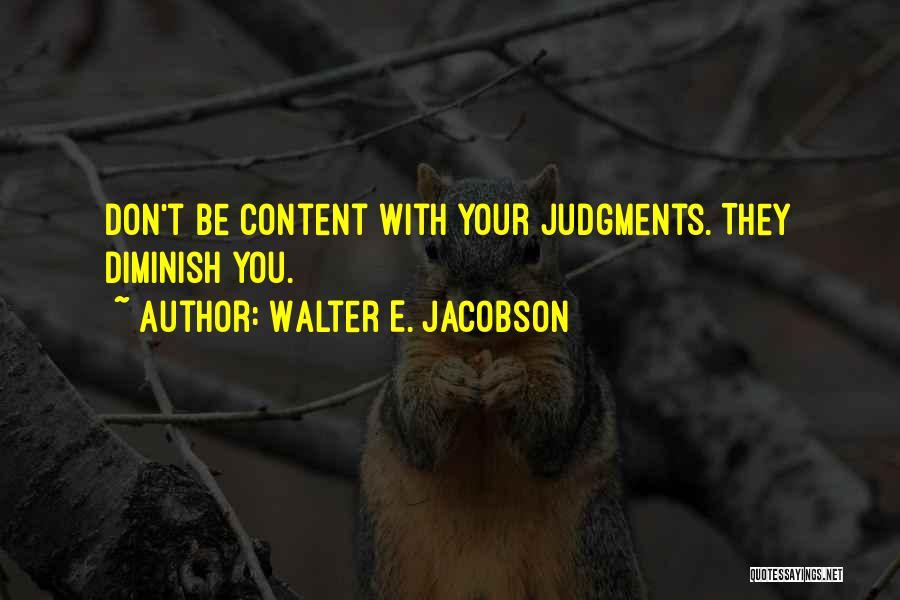 Walter E. Jacobson Quotes 2227380