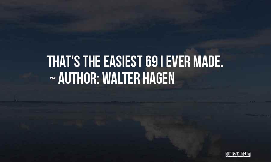 Walter Hagen Quotes 1026758