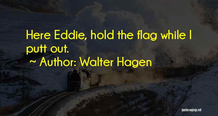 Walter Hagen Quotes 1310269