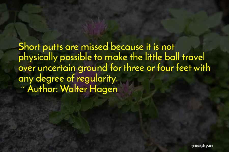 Walter Hagen Quotes 1416007