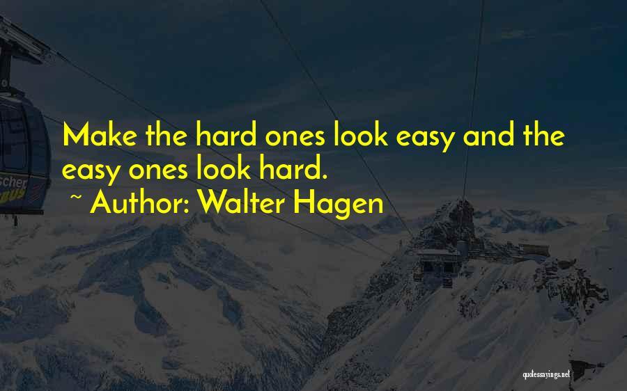 Walter Hagen Quotes 1435003