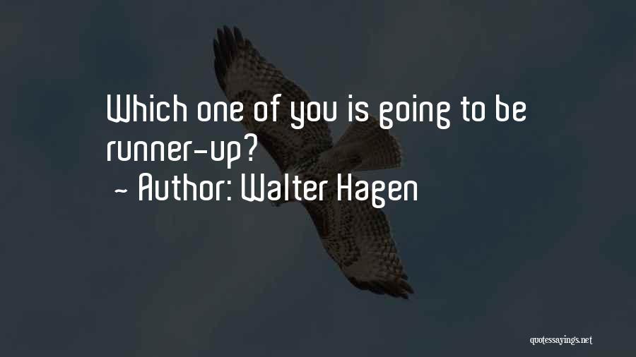 Walter Hagen Quotes 1606252