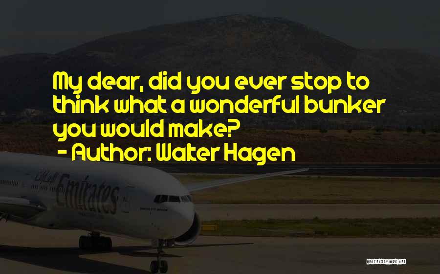 Walter Hagen Quotes 1770247
