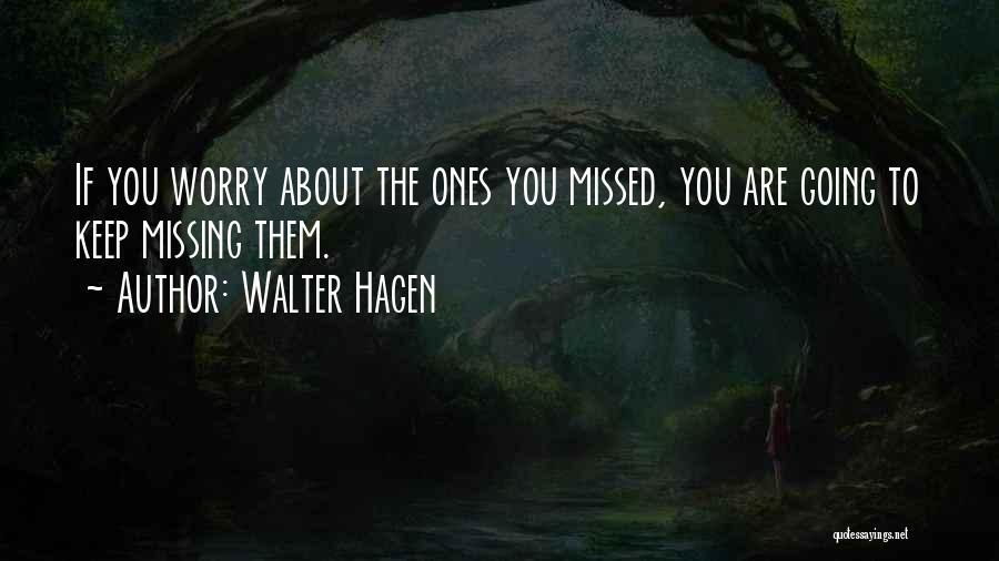 Walter Hagen Quotes 1831120