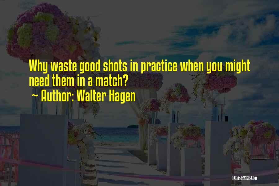 Walter Hagen Quotes 2022373