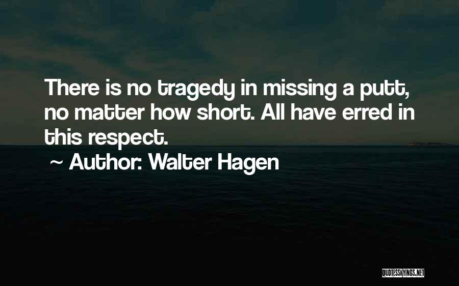 Walter Hagen Quotes 357984