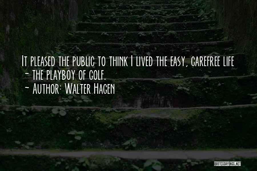 Walter Hagen Quotes 802624