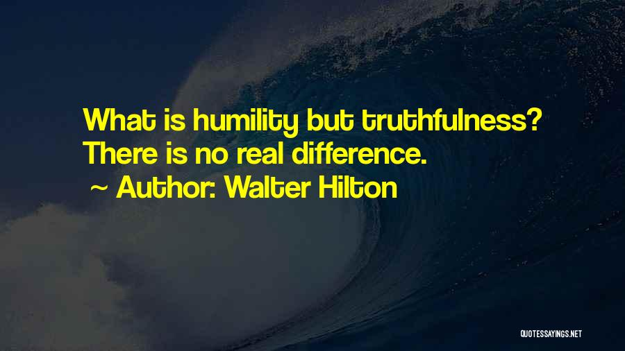 Walter Hilton Quotes 1443129