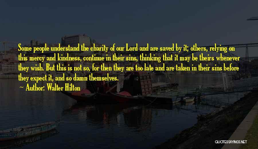 Walter Hilton Quotes 610763