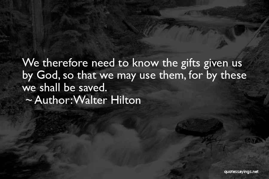 Walter Hilton Quotes 780132