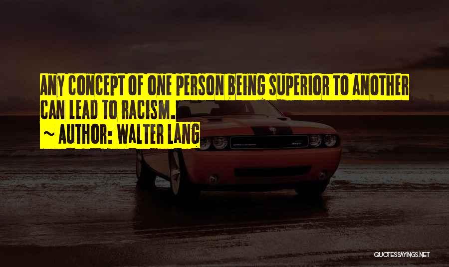 Walter Lang Quotes 1037388