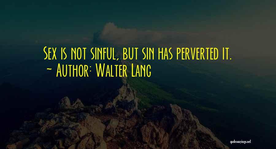 Walter Lang Quotes 421648