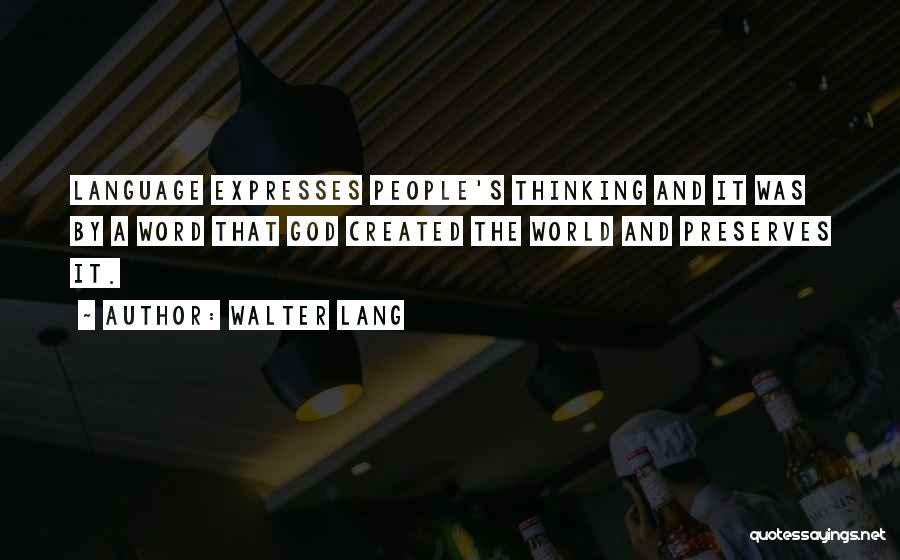 Walter Lang Quotes 477991