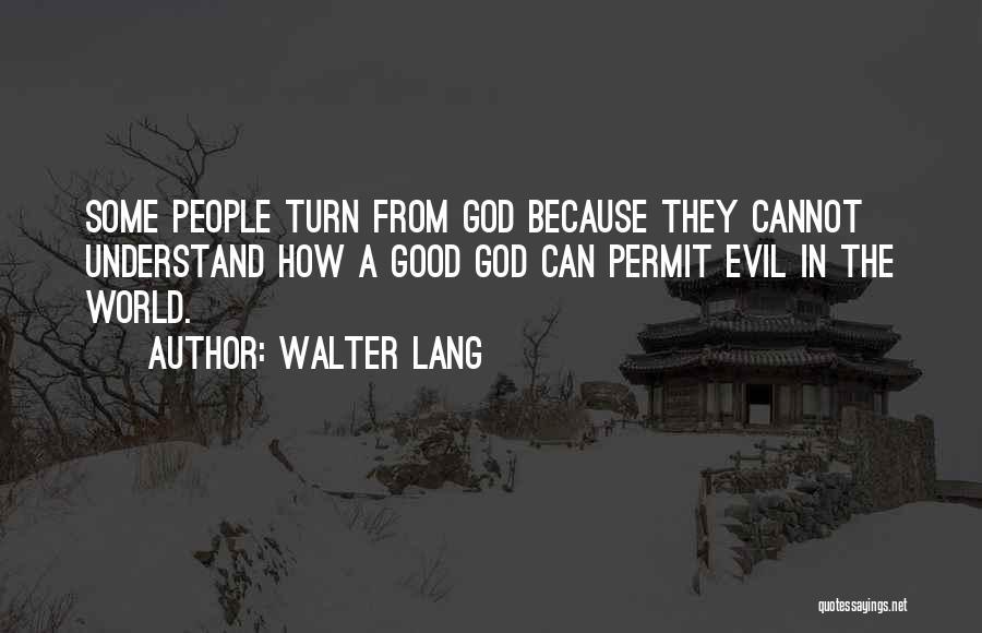 Walter Lang Quotes 691785