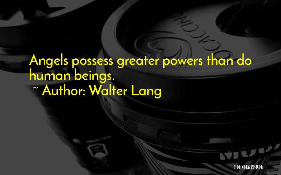 Walter Lang Quotes 716336